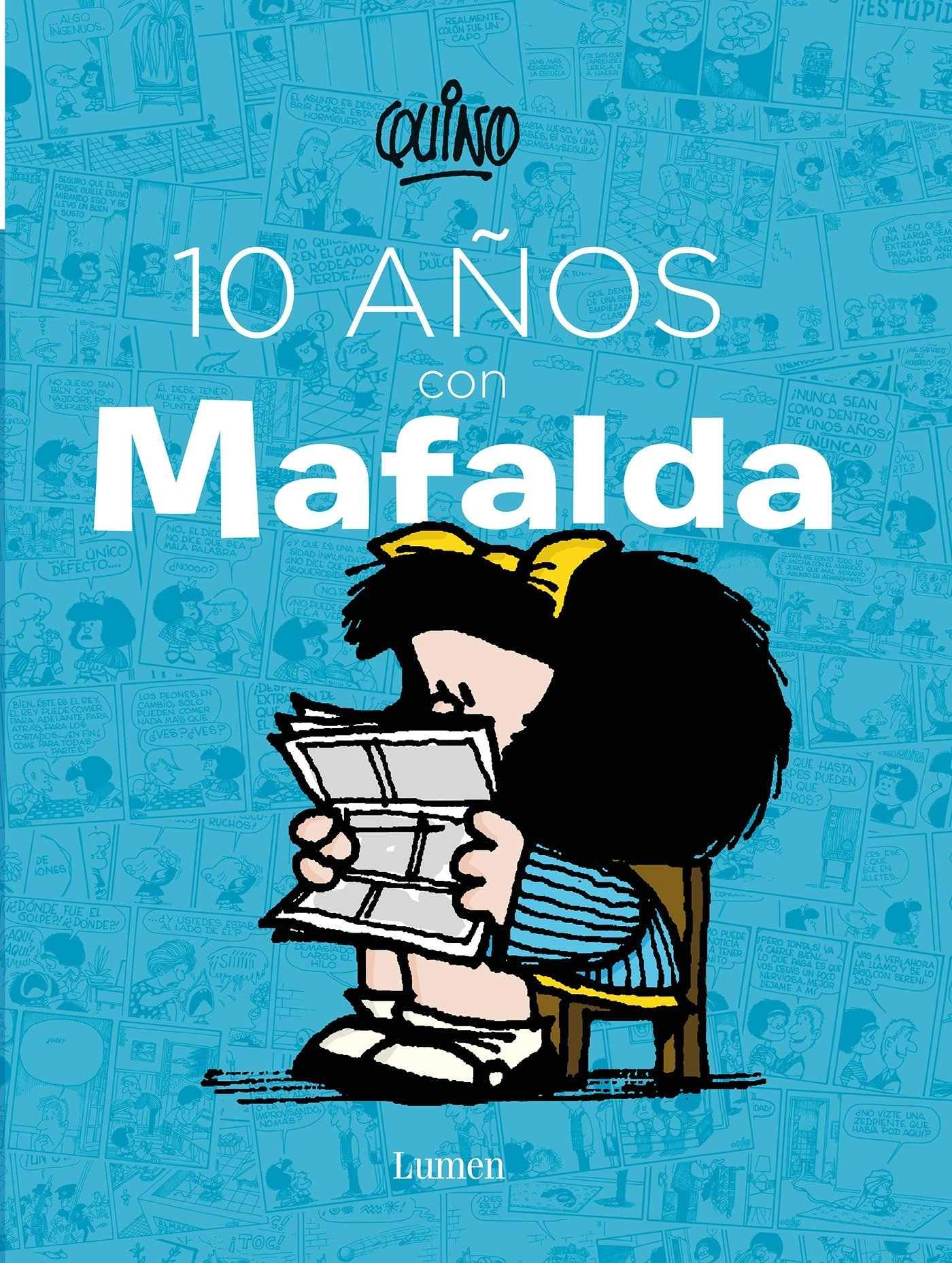 10 Años Con Mafalda 10 Years With Mafalda Spanish Edition Quino 9786073128018 Books