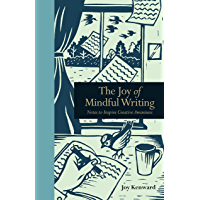 The Joy of Mindful Writing: Notes to inspire creative awareness (Mindfulness series)