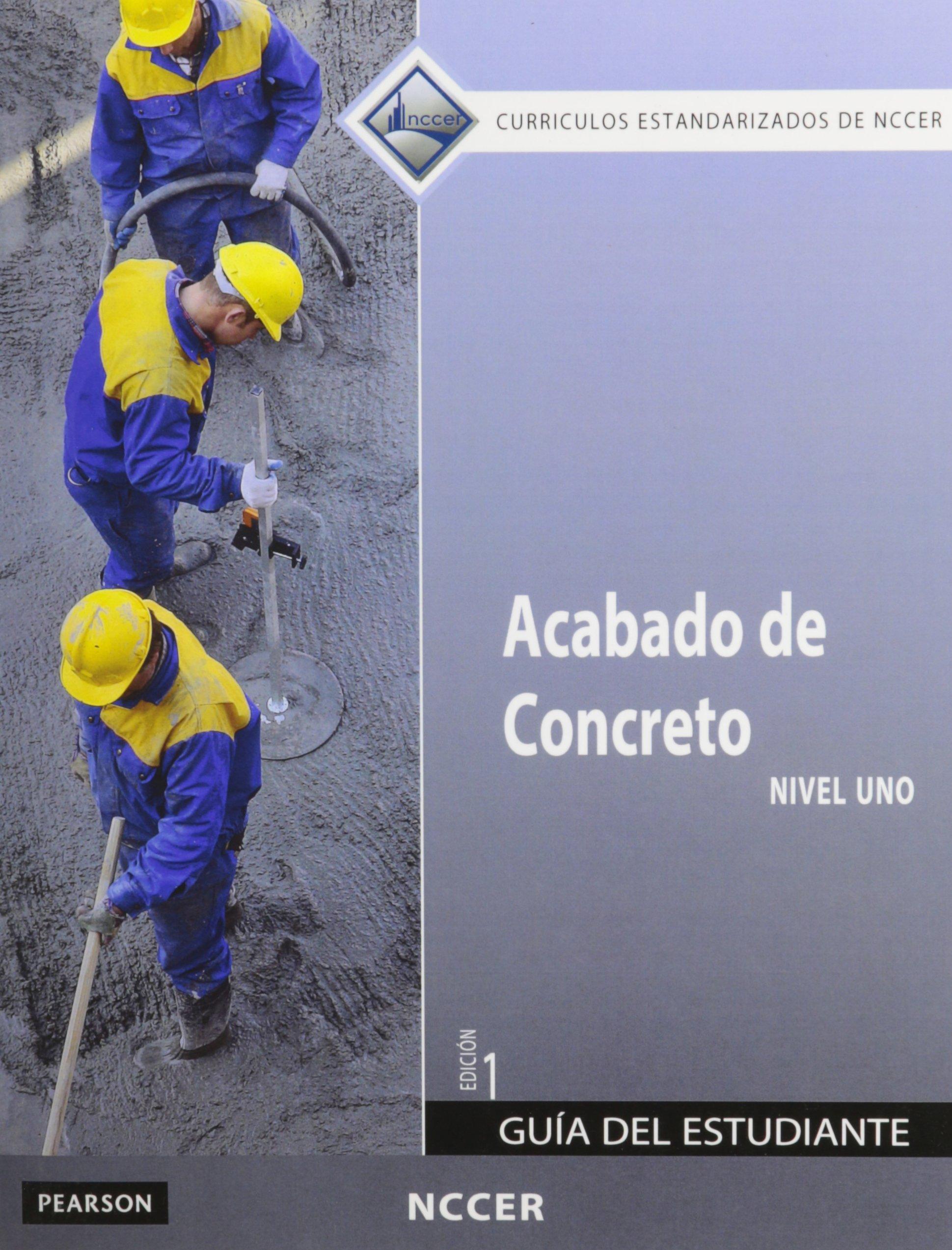Concrete Finishing Level 1 Trainee Guide in Spanish (International  Version): Amazon.co.uk: NCCER: 9780133752595: Books