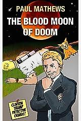 The Blood Moon of Doom: Deadly Funny British Humour (Clinton Trump Detective Genius Book 2) Kindle Edition