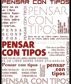 Pensar con tipos: Una guía clave para estudiantes, diseñadores, editores y escritores