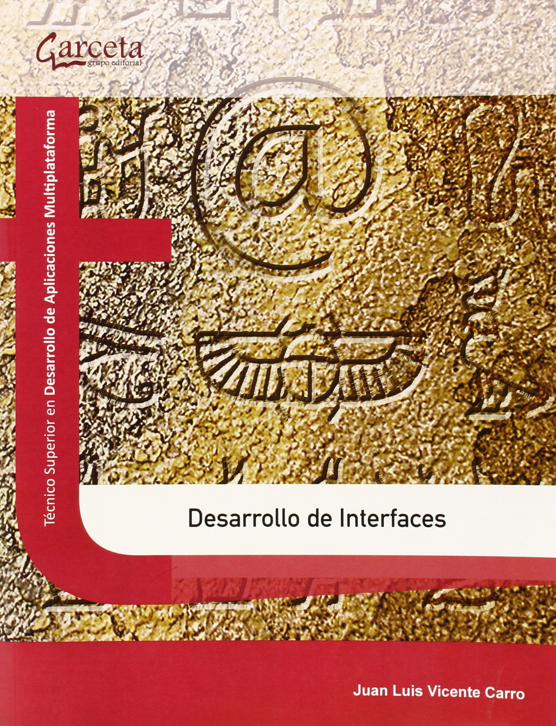 Desarrollo de Interfaces (Texto (garceta)): Amazon.es: Juan Luis Vicente Carro: Libros
