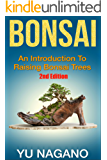 Bonsai: An Introduction to Raising Bonsai Trees (2nd Edition) (botanical, home garden, horticulture, garden, landscape, plants, gardening) (English Edition)