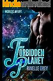 Forbidden Planet (Worlds Apart Book 1)