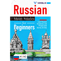 Russian Short Stories for Beginners: Learn Russian Vocabulary and Phrases with Stories (A1/A2)
