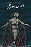 Severe(d): A Creepy Poetry Collection