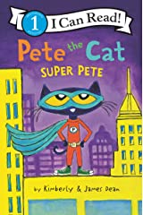 Pete the Cat: Super Pete (I Can Read Level 1) Kindle Edition