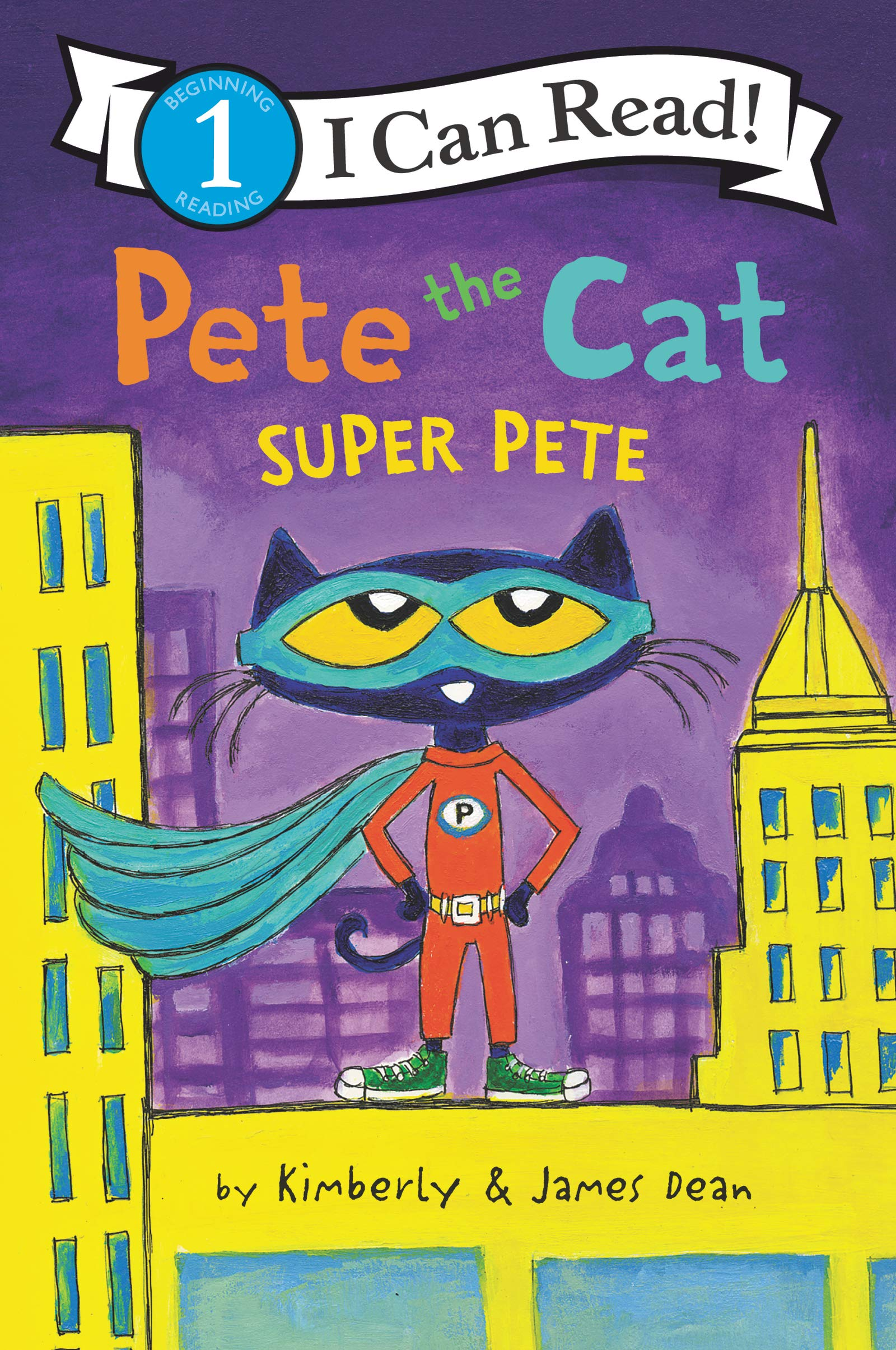Amazon.com: Pete the Cat: Super Pete (I Can Read Level 1) (9780062868534): Dean, James, Dean, Kimberly, Dean, James: Books