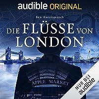 Die Flüsse von London: Die magischen Fälle des Peter Grant 1