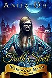 The Truth Spell (Werewolf High Book 1)