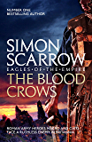 The Blood Crows (Eagles of the Empire 12): Cato & Macro: Book 12
