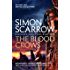The Blood Crows: Cato & Macro: Book 12 (Eagles of the Empire)