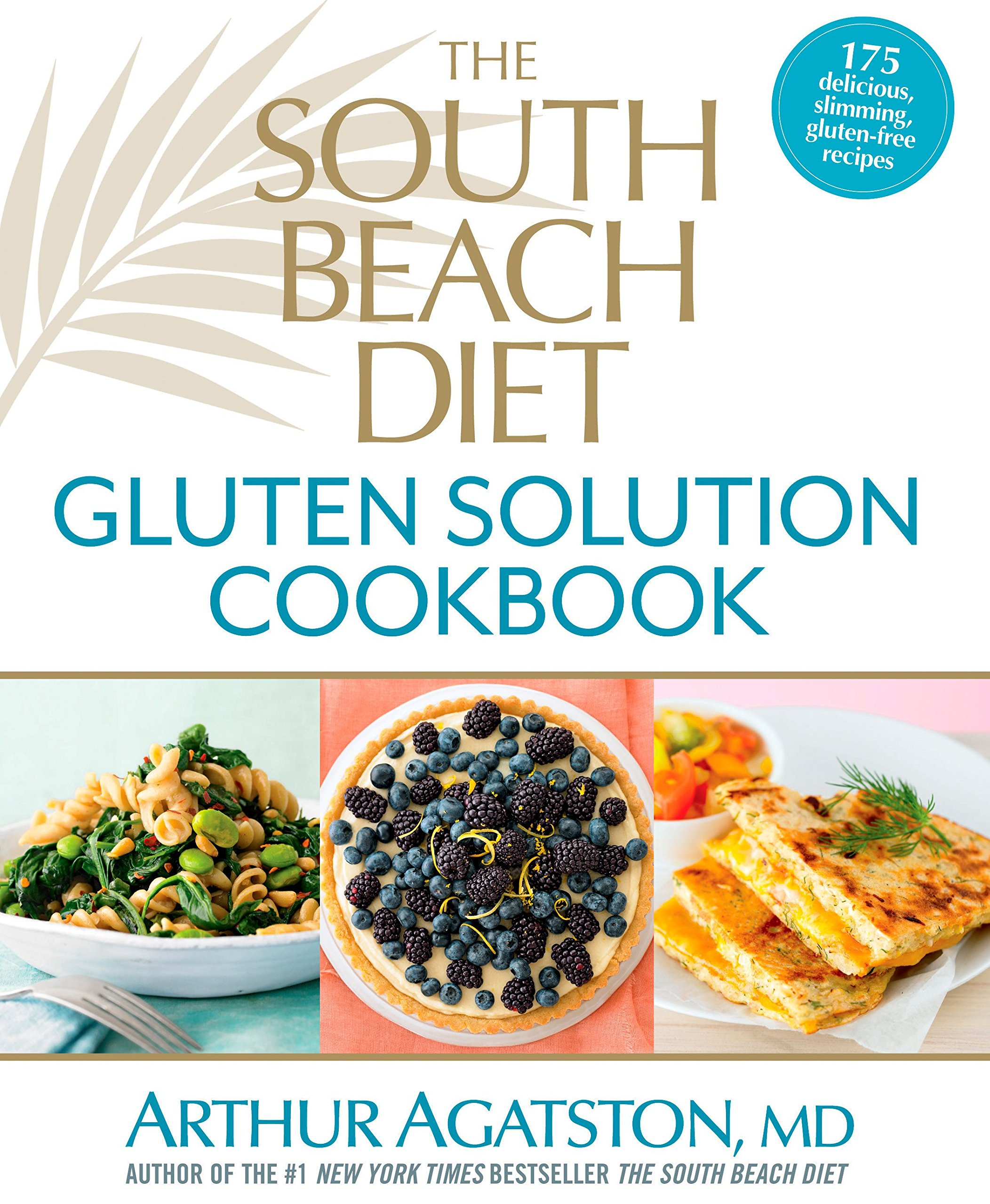 The South Beach Diet Gluten Solution Cookbook: 175 Delicious, Slimming, Gluten-Free Recipes by Brand: Rodale Books