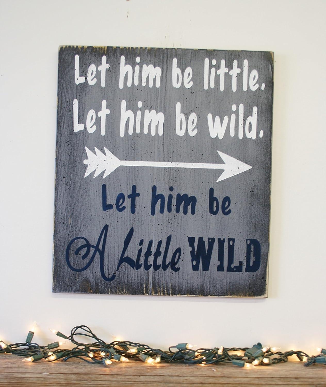 Amazon.com: Let Him Be Little Let Him Be Wild Let Him Be A Little ...