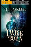 Twice Born: Young Adult Arthurian Fantasy