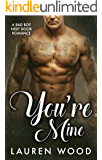 You're Mine: A Bad Boy Next Door Romance