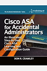 Cisco ASA for Accidental Administrators: An Illustrated Step-by-Step ASA Learning and Configuration Guide Kindle Edition