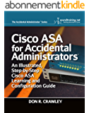 Cisco ASA for Accidental Administrators: An Illustrated Step-by-Step ASA Learning and Configuration Guide (English Edition)
