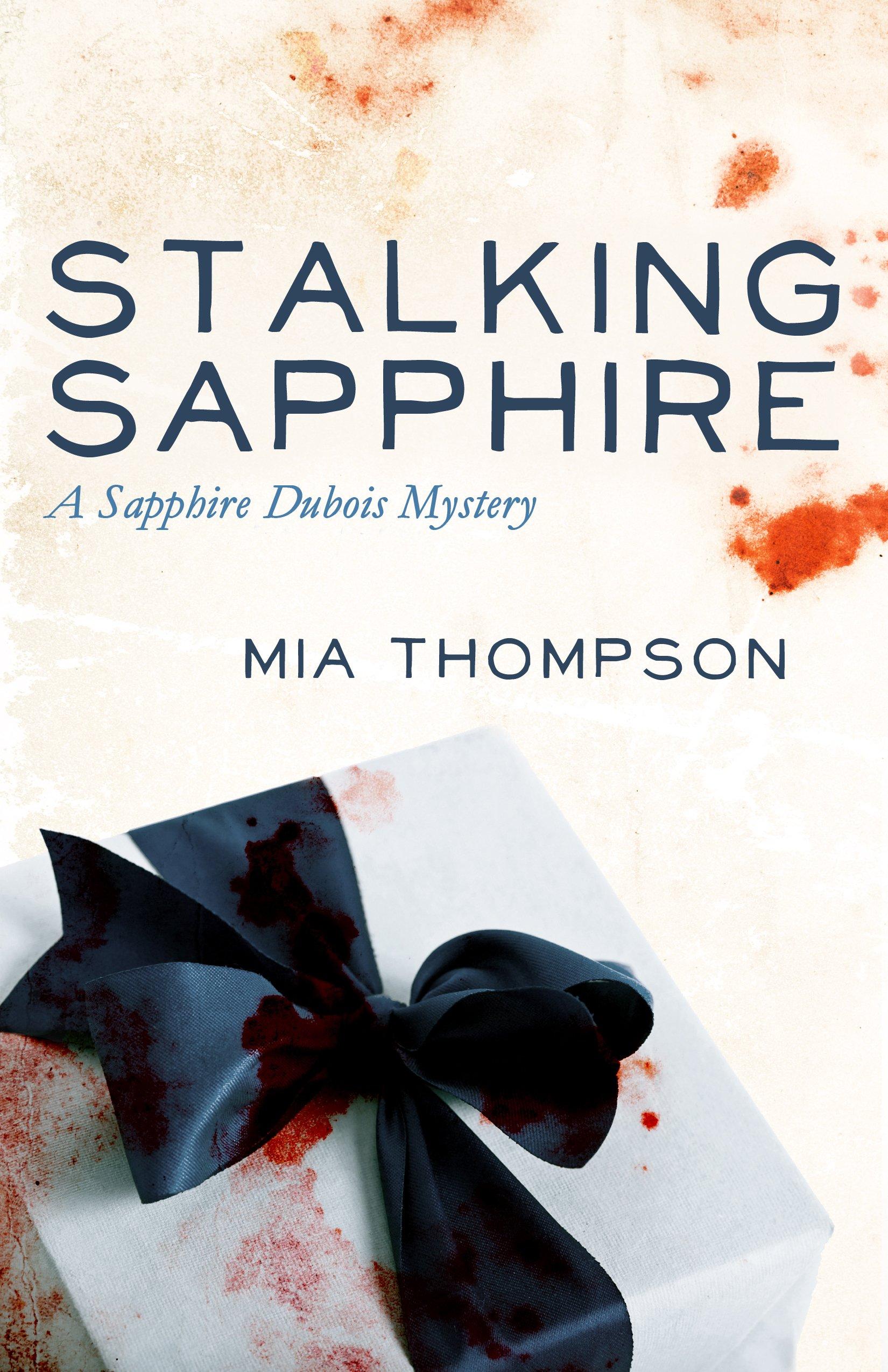 Stalking Sapphire: A Sapphire Dubois Mystery (Sapphire Dubois Mysteries):  Amazon.co.uk: Mia Thompson: 9781626812116: Books