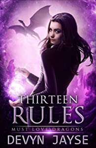 Thirteen Rules: An Urban Fantasy Story (Must Love Dragons Book 3)