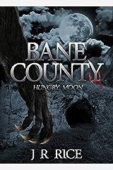 Bane County: Hungry Moon (Book 4) Kindle Edition