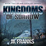 Kingdoms of Sorrow: Catalyst Book 2