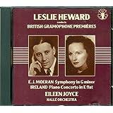 E.J.Moeran Symphony in G minor/ Ireland Piano Concerto in E flat