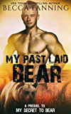 My Past Laid Bear: A Prequel to My Secret To Bear