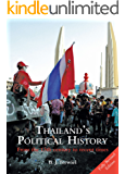 Thailand's Political History: From the 13th century to recent times (English Edition)