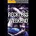 Reckless Weekend (Reckless Beat Book 3)