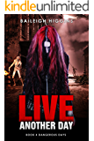 Live Another Day (Dangerous Days - Zombie Apocalypse Book 4)