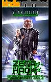 Zeta Hack: A Paranormal Space Opera Adventure (Star Justice Book 3) (English Edition)