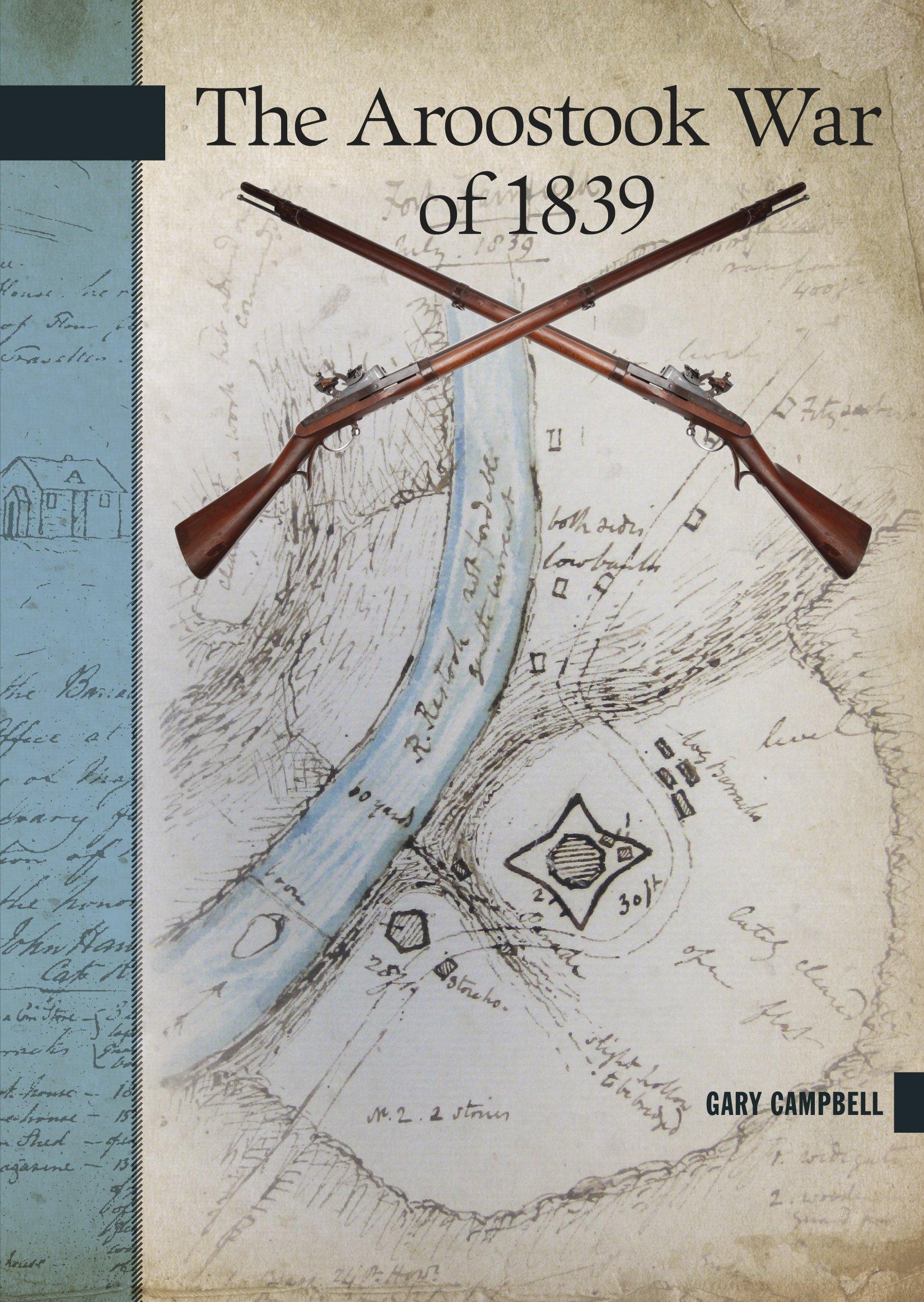 Download The Aroostook War of 1839 (New Brunswick Military Heritage) pdf