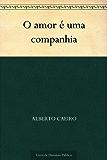 O amor é uma companhia (Portuguese Edition)