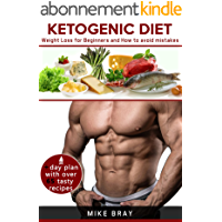 Ketogenic Diet: Weight Loss For Beginners and How to avoid mistakes (cookbook guide + free day plan with tasty recipes) (English Edition)