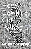 How Dawkins Got Pwned