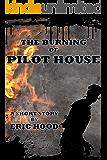 The Burning of Pilot House