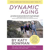 Dynamic Aging: Simple Exercises for Better Whole-Body Mobility