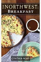 Breakfast (The Northwest Cookbooks Book 4) Kindle Edition