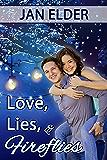 Loves, Lies, and Fireflies