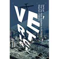 Vertical: The City from Satellites to Bunkers (English Edition)