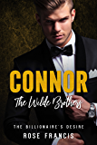 Connor: The Wilde Brothers (The Billionaire's Desire Book 3)