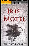 Iris Motel: A Chilling Short Paranormal Horror Story