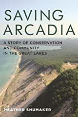 Saving Arcadia: A Story of Conservation and Community in the Great Lakes (Painted Turtle) Kindle Edition