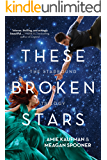 These Broken Stars: 1 (The Starbound Trilogy)