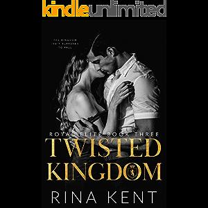 Twisted Kingdom: A Dark High School Bully Romance (Royal Elite Book 3)