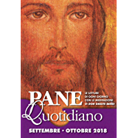 Pane Quotidiano Settembre Ottobre 2018: Le letture di ogni giorno commentate da Don Oreste Benzi