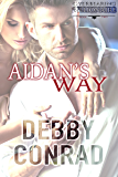 AIDAN'S WAY (Overbearing Billionaires Book 2)
