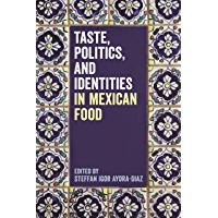 Taste, Politics, and Identities in Mexican Food (English Edition)