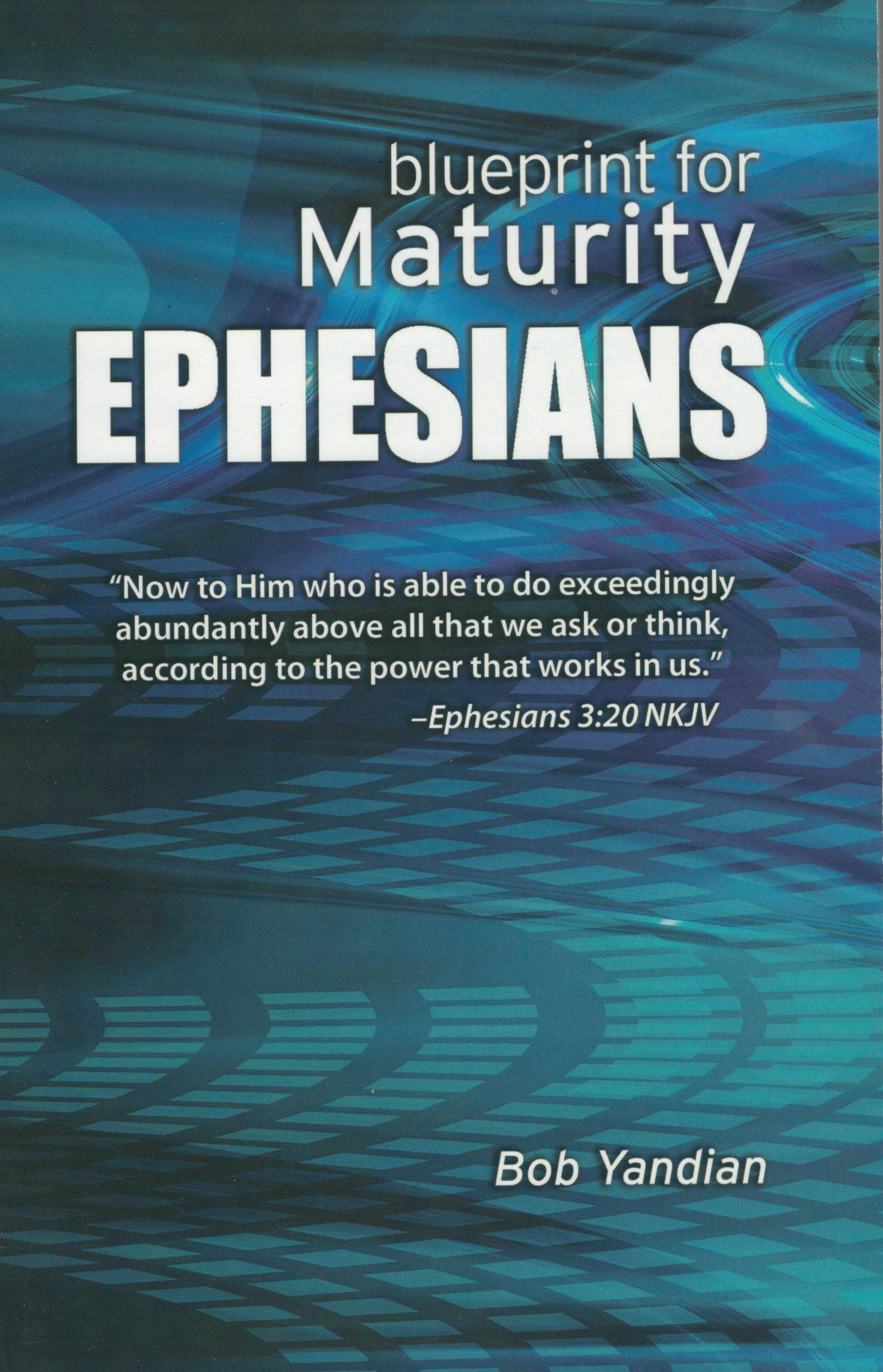 Ephesians our blueprint for maturity bob yandian 9781885600202 ephesians our blueprint for maturity bob yandian 9781885600202 amazon books malvernweather Image collections
